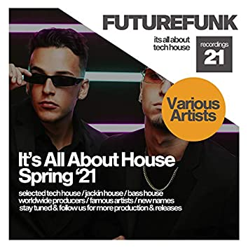 It's All About House (Spring '21)