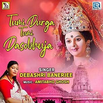 Tumi Durga Tumi Dasobhuja