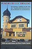 Pokern im CCC Bregenz: Ein heiterer Einblick in die Welt der 'Small-Roller-Pokerturniere' im Dreiländereck am Bodensee