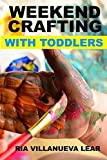 Weekend Crafting With Toddlers