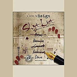 Shyt List     Be Careful Who You Cross              By:                                                                                                                                 Reign                               Narrated by:                                                                                                                                 Shayna Small                      Length: 5 hrs and 51 mins     3 ratings     Overall 4.7