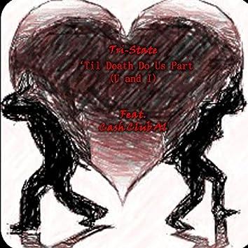 Til Death Do Us Part (U and I)