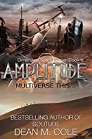 Amplitude: A Post-Apocalyptic Thriller (Dimension Space Book Three)