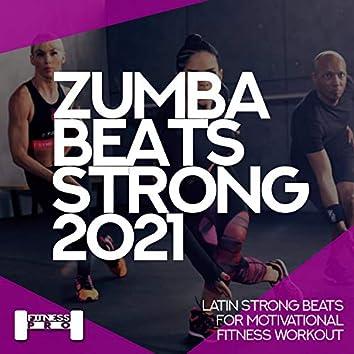 Zumba Beats Strong 2021 - Latin Strong Beats For Motivational Fitness Workout