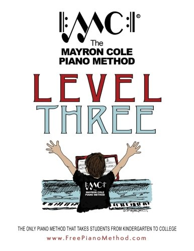 Compare Textbook Prices for Level Three Textbook: The Mayron Cole Piano Method Volume 3 2018 Edition ISBN 9781981884933 by Cole, Mayron,Cole, Colleen