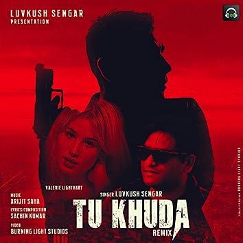 Tu Khuda (Remix Version)