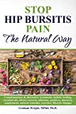 Stop Hip Bursitis Pain: The Natural Way (English Edition)