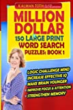 Million Dollar 150 Large Print Word Search Puzzles: Book 1 (Million Dollar 150 Word Search Puzzles)