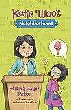 Helping Mayor Patty (Katie Woo's Neighborhood)