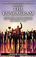 Understand Relationship Through the Enneagram Learn About Enneatypes and How They Relate to Improve Your Social Life