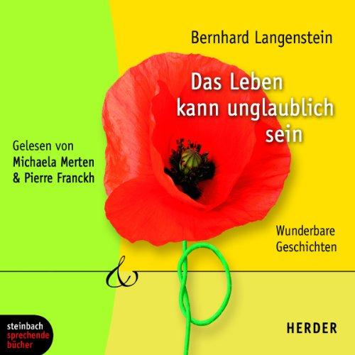 Das Leben kann unglaublich sein     Wunderbare Geschichten              By:                                                                                                                                 Bernhard Langenstein                               Narrated by:                                                                                                                                 Michaela Merten,                                                                                        Pierre Franckh                      Length: 1 hr and 20 mins     Not rated yet     Overall 0.0