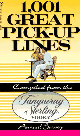 1001 Great Pickup Lines: Compiled from the Tanqueray Sterling Vodka Annual Survey