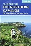 The Northern Caminos: The Caminos Norte, Primitivo and Ingles (International Walking)