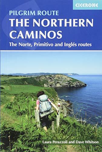 Cicerone The Northern Caminos: Norte, Primitivo and Ingles [Lingua Inglese]