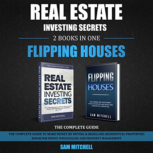 Real Estate Investing Secrets and Flipping Houses: 2 Books in 1 cover art