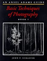 An Ansel Adams Guide: Basic Techniques of Photography (The Ansel Adams Guide: Basic Techniques of Photography)