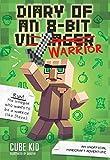 Diary of an 8-Bit Warrior (Book 1 8-Bit Warrior series): An Unofficial Minecraft Adventure (Volume 1)