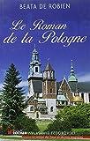 Le Roman de la Pologne de Robien. Beata de (2007) Broché