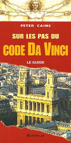 Sur les pas du code Da Vinci : Le guide
