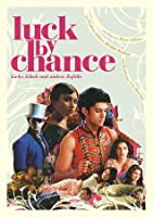 Luck by Chance - Liebe, Glück und andere Zufälle