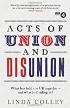 Acts of Union and Disunion by Linda Colley (2014-01-02)
