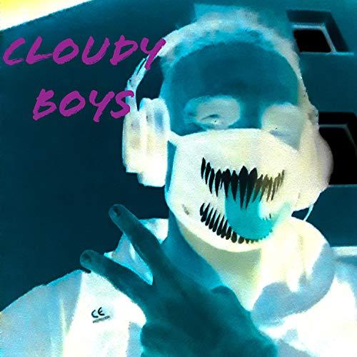 Cloudy Boys [Explicit]