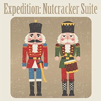 Expedition: Nutcracker Suite