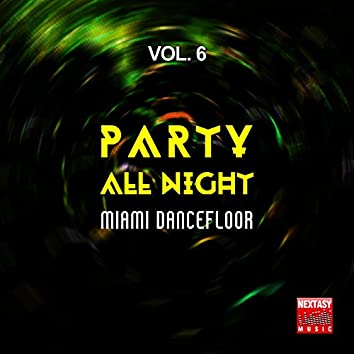 Party All Night, Vol. 6 (Miami Dancefloor)