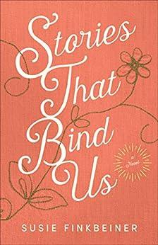 Stories That Bind Us: A Novel by [Susie Finkbeiner]