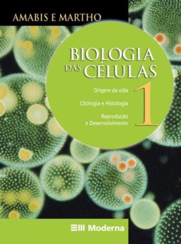 Biologia das Células - Volume 1 - Origem da Vida, Citologia, Histologia
