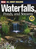 All About Building Waterfalls, Ponds, and  Streams...