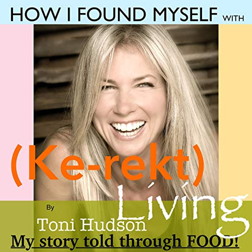 How I Found Myself with (Kere-kt) Living Audiobook By Toni Hudson cover art