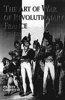 The Art of War of Revolutionary France, 1789-1802
