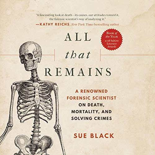 All That Remains     A Renowned Forensic Scientist on Death, Mortality, and Solving Crimes              Autor:                                                                                                                                 Sue Black                               Sprecher:                                                                                                                                 Angela Dawe                      Spieldauer: 10 Std. und 22 Min.     Noch nicht bewertet     Gesamt 0,0