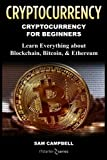 Crypto Currency: Cryptocurrency for Beginners: Learn Everything about: Blockchain, Bitcoin, & Ethereum