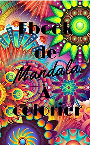 MANDALA à Colorier: 80 mandalas de tout genre à colorier, pour enfant et adultes. Ses mandalas vous permettent de vous déstresser et vous détendre.