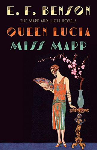 Queen Lucia & Miss Mapp: The Mapp & Lucia Novels (Mapp & Lucia Series, Band 1)