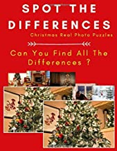 Spot The Differences - Christmas Real Photo Puzzles: Easy, Medium and Hard Picture Puzzles For Kids, Adults and Teens ( All Ages Christmas Activity Book )