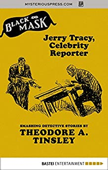 Jerry Tracy, Celebrity Reporter (Black Mask) by [Theodore A. Tinsley]
