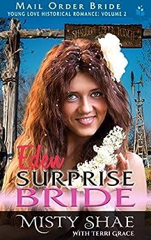Mail Order Bride: Eden - Surprise Bride (Young Love Historical Romance Vol.II Book 9) by [Misty Shae, Terri Grace]