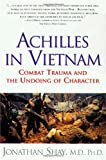 Achilles in Vietnam by Shay, Jonathan M.D. (1995) Paperback