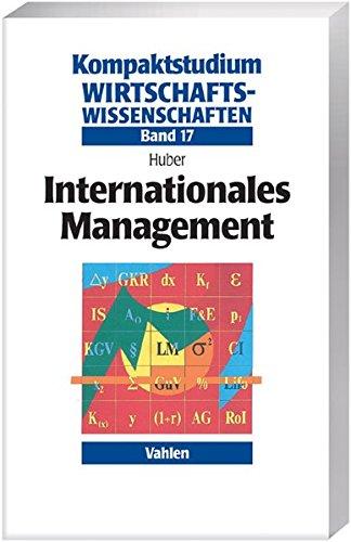 Internationales Management (Kompaktstudium Wirtschaftswissenschaften: Repetitorium Dr. Manz, Band 17)