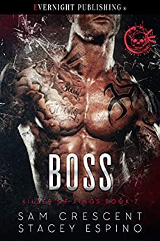 Boss (Killer of Kings Book 7) by [Sam Crescent, Stacey Espino]
