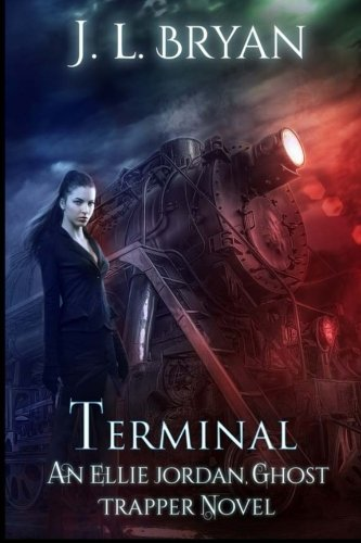Terminal (Ellie Jordan, Ghost Trapper) (Volume 4) download ebooks PDF Books
