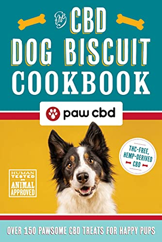 The CBD Organic Dog Biscuit Cookbook: 100 Terrific Treat Recipes for Canine Relief