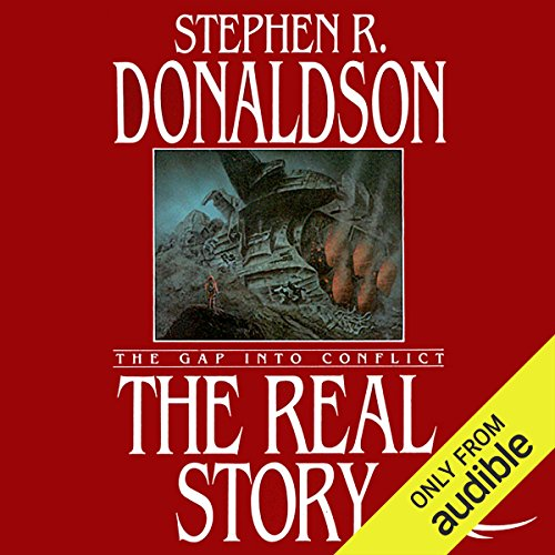 The Real Story: The Gap into Conflict     The Gap Cycle, Book 1              Autor:                                                                                                                                 Stephen R. Donaldson                               Sprecher:                                                                                                                                 Scott Brick                      Spieldauer: 5 Std. und 58 Min.     2 Bewertungen     Gesamt 4,5