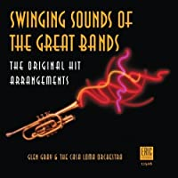 Swinging Sounds of the Great Bands by Glen Gray and The Casa Loma Orchestra (1999-08-31)