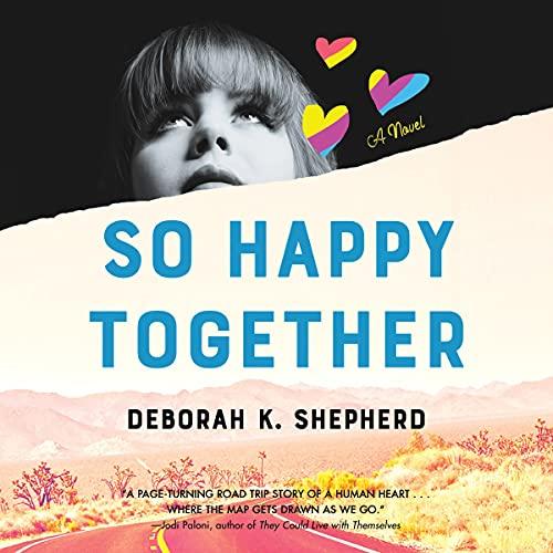 So Happy Together Audiobook By Deborah K. Shepherd cover art