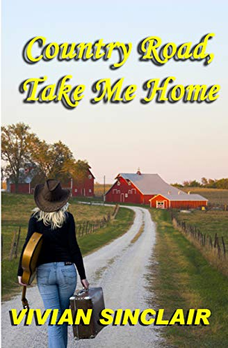 Country Road, Take Me Home (A Song For The Heartland Book 1) (English Edition)