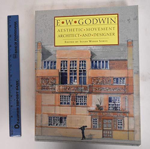 E.W. Godwin: Aesthetic Movement Architect and Designer